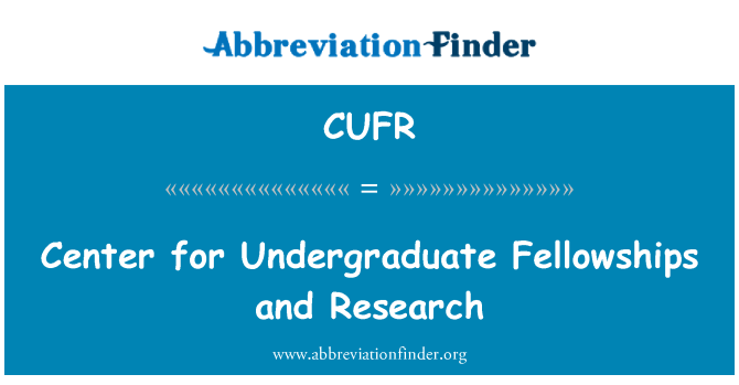 CUFR: Center for Undergraduate Fellowships and Research