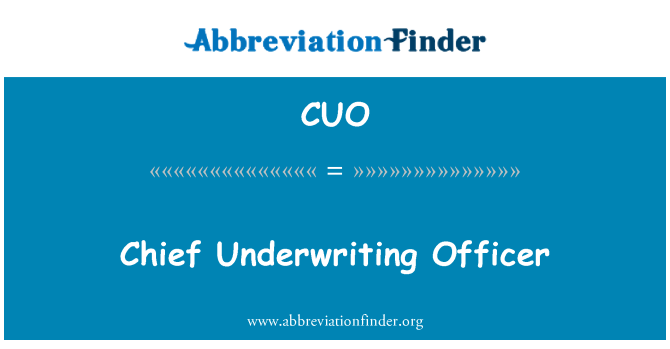 CUO: Chief Underwriting Officer