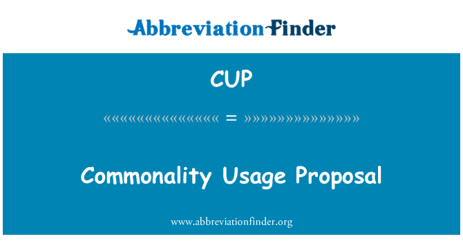 CUP: Commonality Usage Proposal