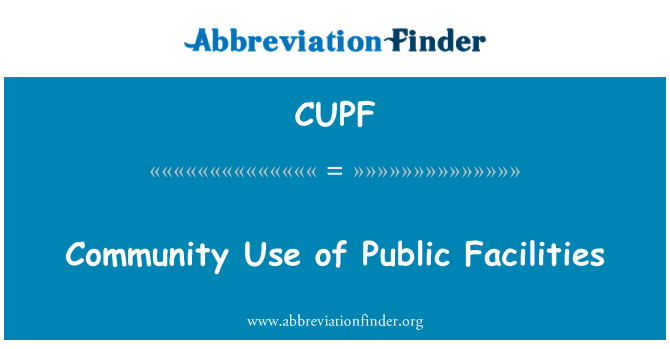 CUPF: Community Use of Public Facilities