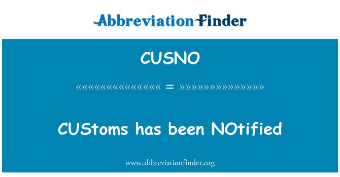 CUSNO: CUStoms has been NOtified