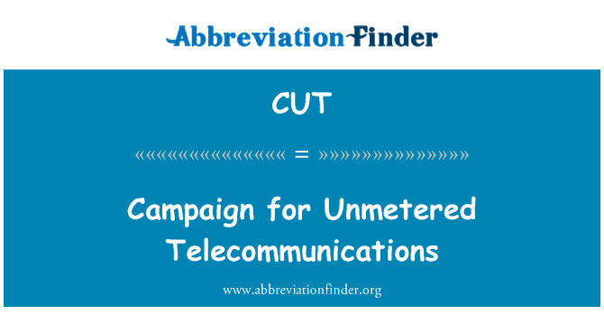CUT: Campaign for Unmetered Telecommunications