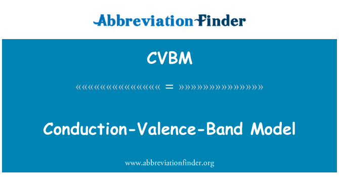 CVBM: Conduction-Valence-Band Model