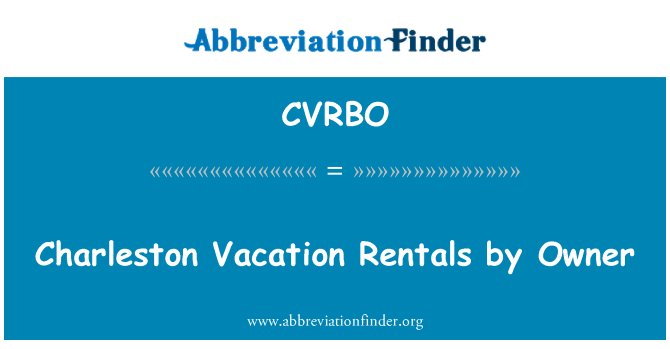 CVRBO: Charleston Vacation Rentals by Owner