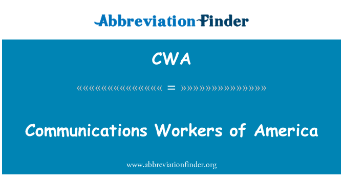 CWA: Communications Workers of America