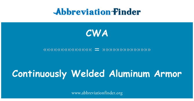 CWA: Continuously Welded Aluminum Armor