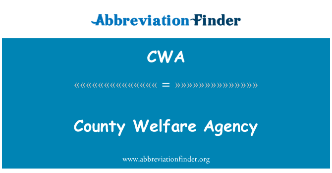 CWA: County Welfare Agency