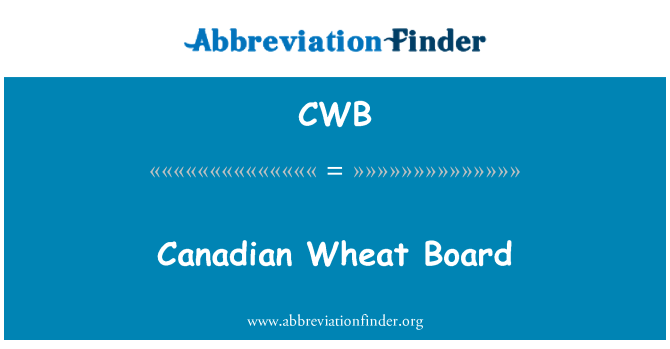 CWB: Canadian Wheat Board