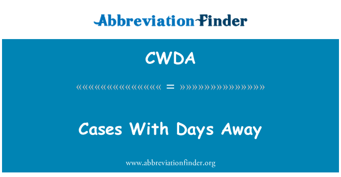 CWDA: Cases With Days Away