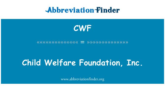 CWF: Child Welfare Foundation, Inc.
