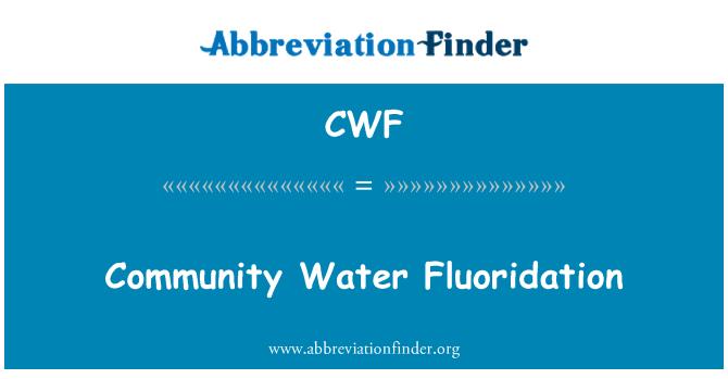 CWF: Community Water Fluoridation