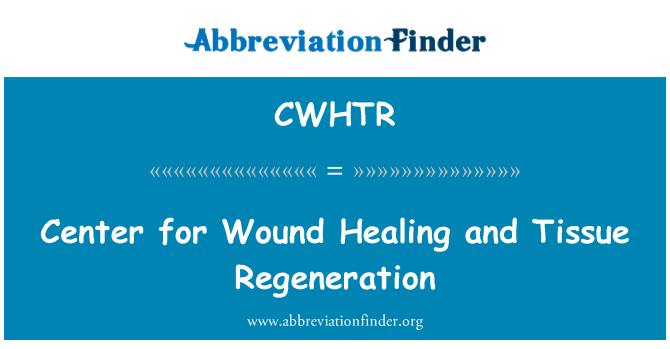 CWHTR: Center for Wound Healing and Tissue Regeneration