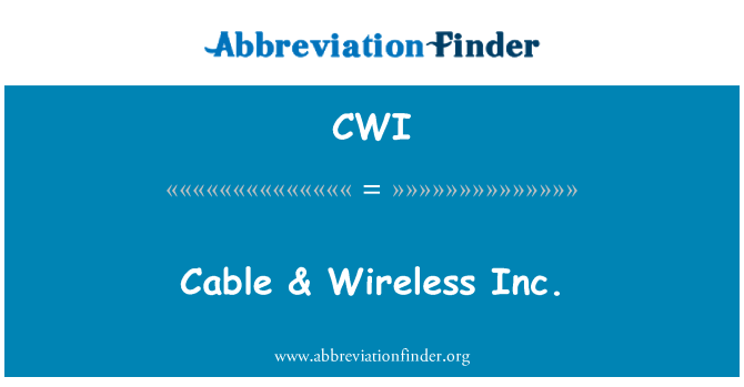 CWI: Cable & Wireless Inc.
