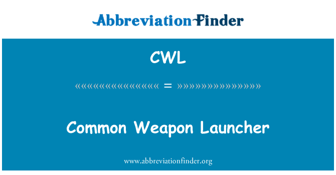 CWL: Common Weapon Launcher