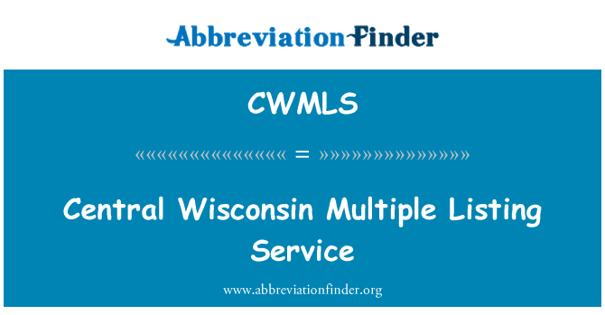 CWMLS: Central Wisconsin Multiple Listing Service