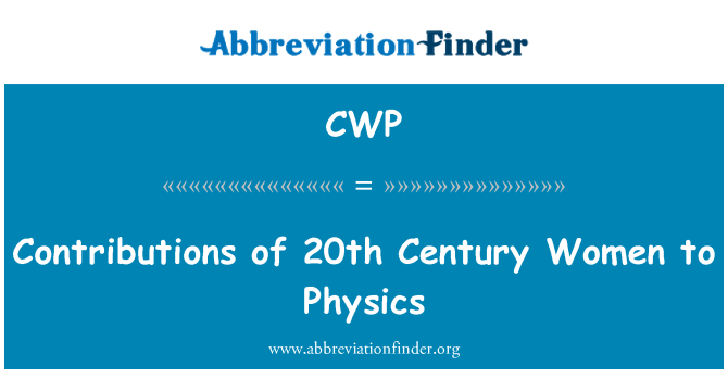 CWP: Contributions of 20th Century Women to Physics