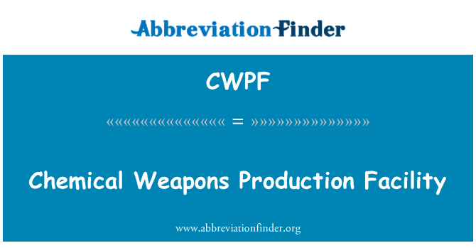 CWPF: Chemical Weapons Production Facility