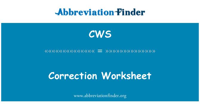 CWS: Correction Worksheet