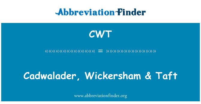 CWT: Cadwalader, Wickersham & Taft