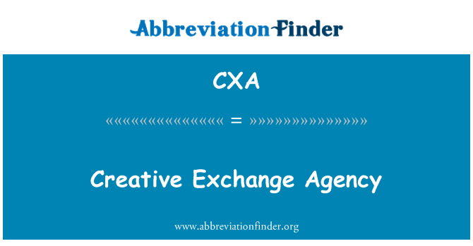 CXA: Creative Exchange Agency
