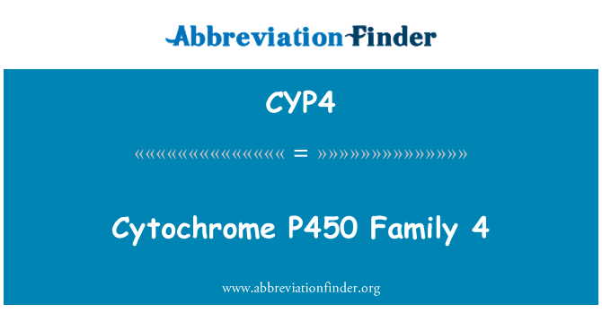 CYP4: Cytochrome P450 Family 4