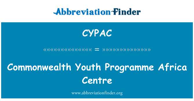 CYPAC: Commonwealth Youth Programme Africa Centre