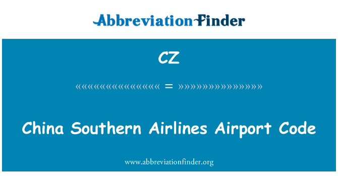 CZ: China Southern Airlines Airport Code