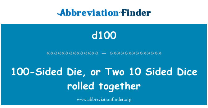 d100: 100-Sided Die, or Two 10 Sided Dice rolled together