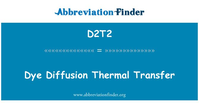 D2T2: Dye Diffusion Thermal Transfer