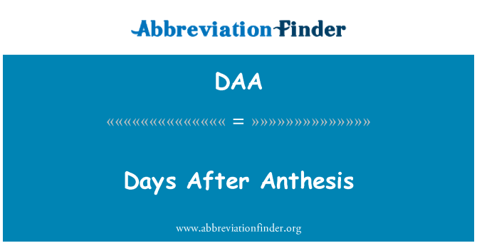 DAA: Days After Anthesis