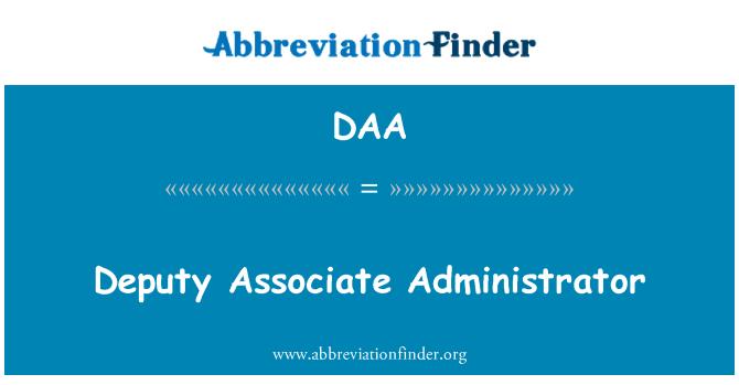 DAA: Deputy Associate Administrator