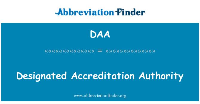 DAA: Designated Accreditation Authority
