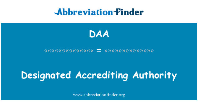 DAA: Designated Accrediting Authority
