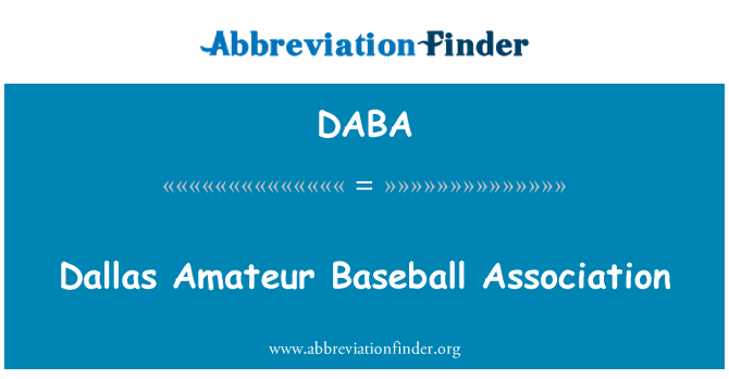 DABA: Dallas Amateur Baseball Association