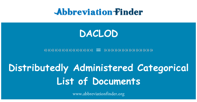DACLOD: Distributedly Administered Categorical List of Documents