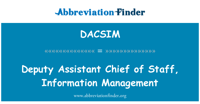 DACSIM: Deputy Assistant Chief of Staff, Information Management