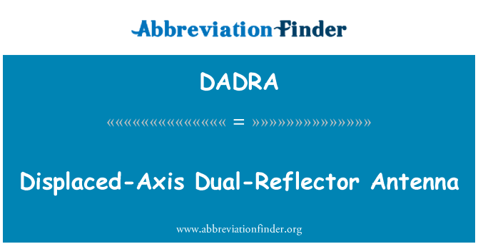 DADRA: Displaced-Axis Dual-Reflector Antenna
