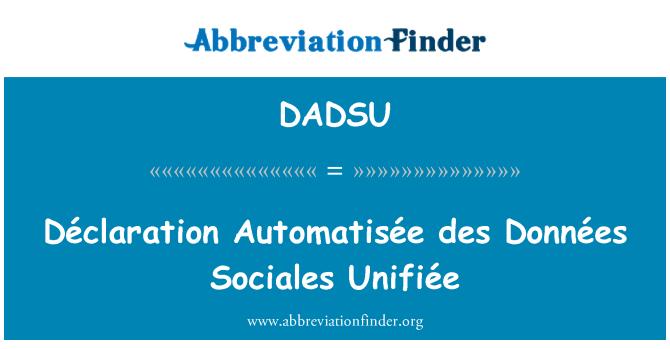 DADSU: Déclaration Automatisée des Données Unifiée Sociales