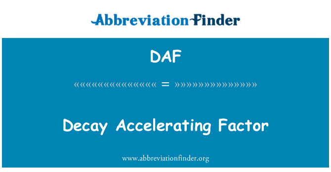 DAF: Decay Accelerating Factor