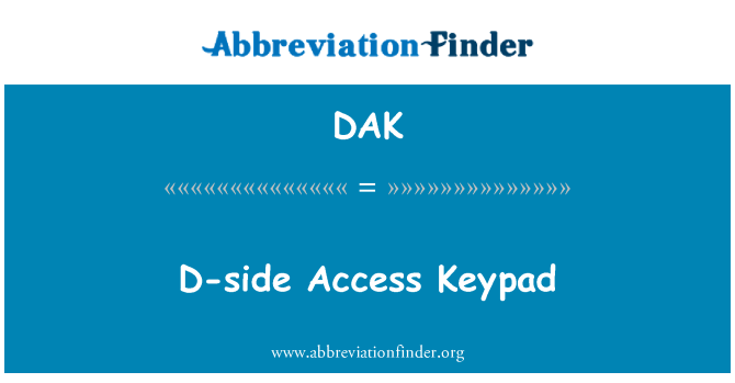 DAK: D-side Access Keypad