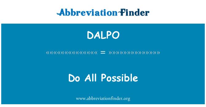 DALPO: Do All Possible