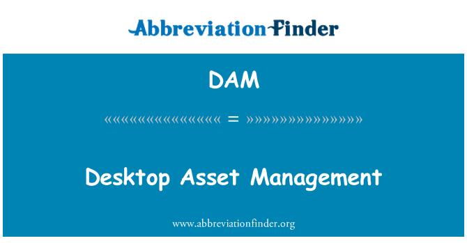 DAM: Desktop Asset Management