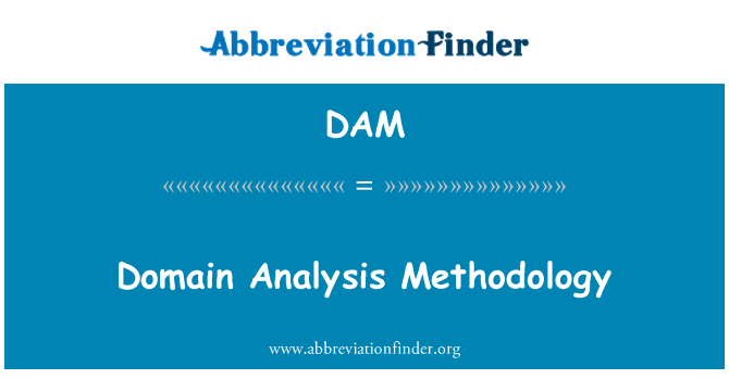 DAM: Domain Analysis Methodology