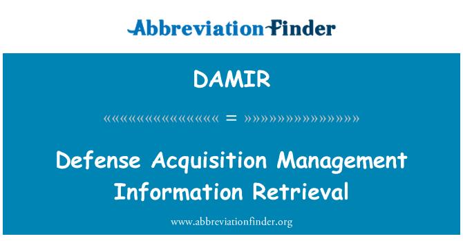 DAMIR: Defense Acquisition Management Information Retrieval