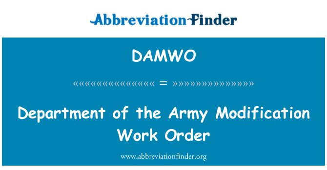 DAMWO: Department of the Army Modification Work Order