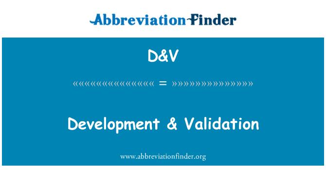 D&V: Development & Validation