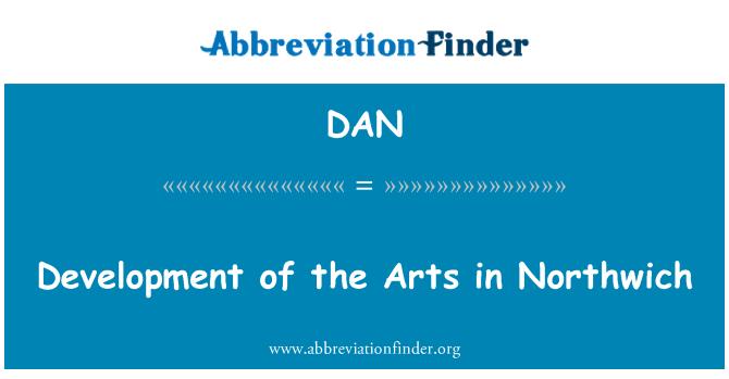 DAN: Development of the Arts in Northwich