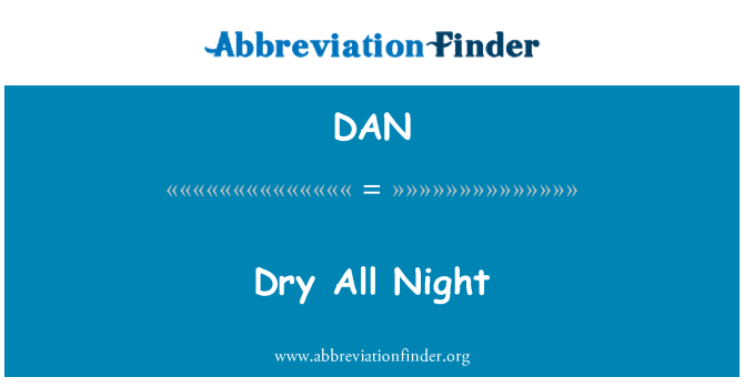 DAN: Dry All Night