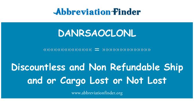 DANRSAOCLONL: Discountless y no reembolsable nave y carga perdido o no perdido