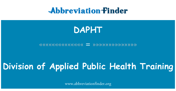 DAPHT: Division of Applied Public Health Training